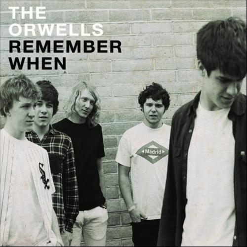 the orwells remember when. album review: the orwells \u0027remember when\u0027 remember when